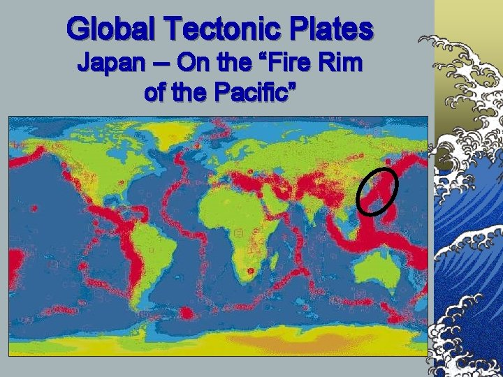 """Global Tectonic Plates Japan -- On the """"Fire Rim of the Pacific"""""""