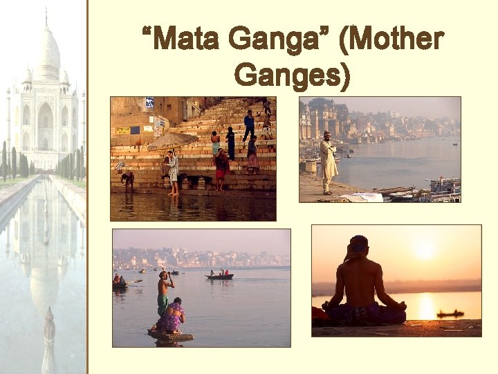 """Mata Ganga"" (Mother Ganges)"