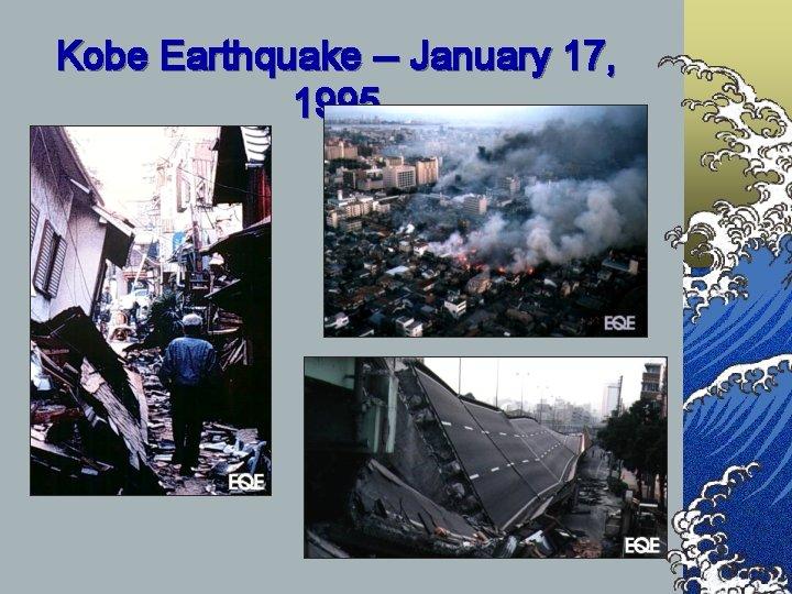 Kobe Earthquake -- January 17, 1995