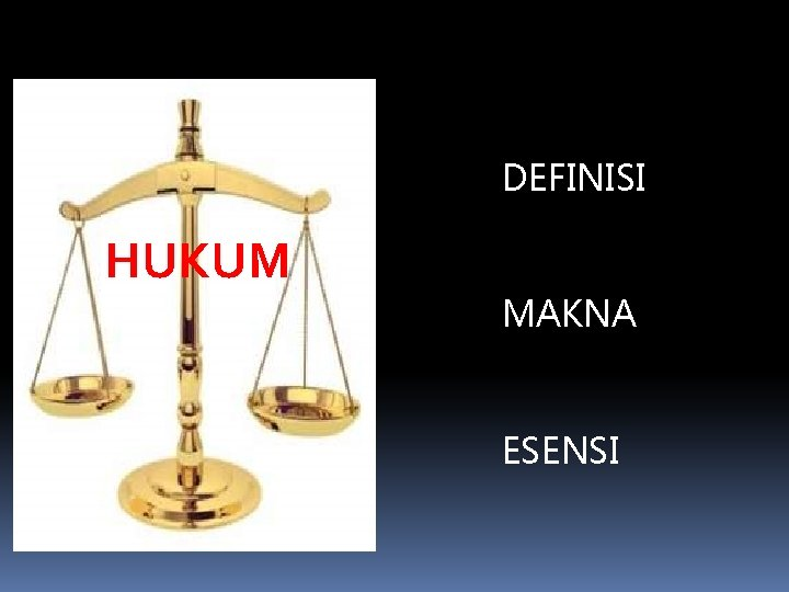 DEFINISI HUKUM MAKNA ESENSI