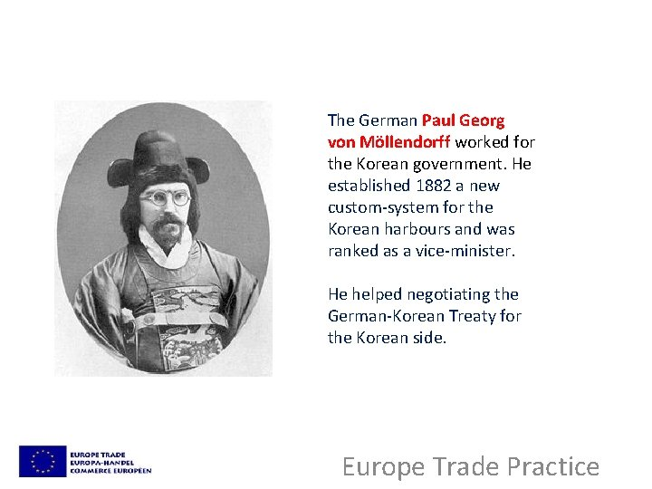 The German Paul Georg von Möllendorff worked for the Korean government. He established 1882