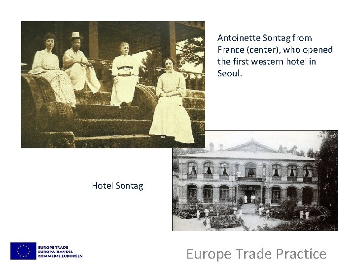 Antoinette Sontag from France (center), who opened the first western hotel in Seoul. Hotel