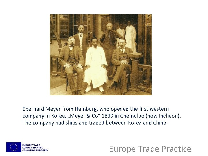 """Eberhard Meyer from Hamburg, who opened the first western company in Korea, """"Meyer &"""