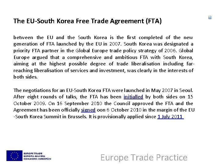 The EU-South Korea Free Trade Agreement (FTA) between the EU and the South Korea