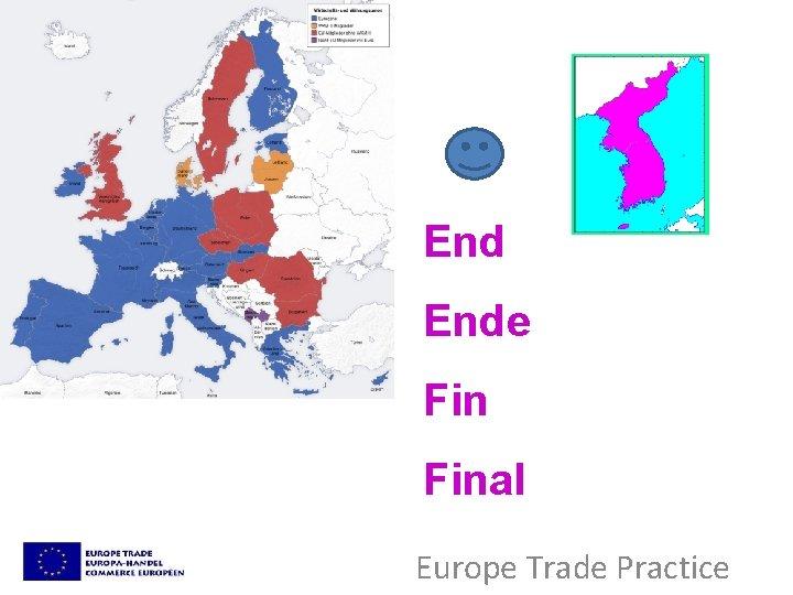 End Ende Final Europe Trade Practice