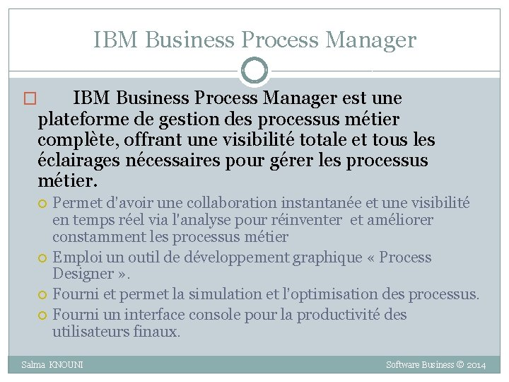 IBM Business Process Manager est une plateforme de gestion des processus métier complète, offrant