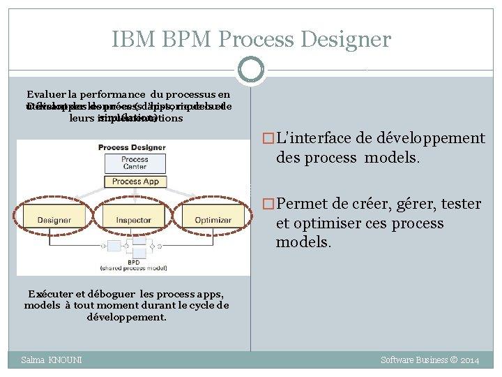 IBM BPM Process Designer Evaluer la performance du processus en utilisant des données (