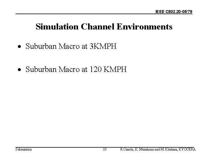IEEE C 802. 20 -05/79 Simulation Channel Environments · Suburban Macro at 3 KMPH