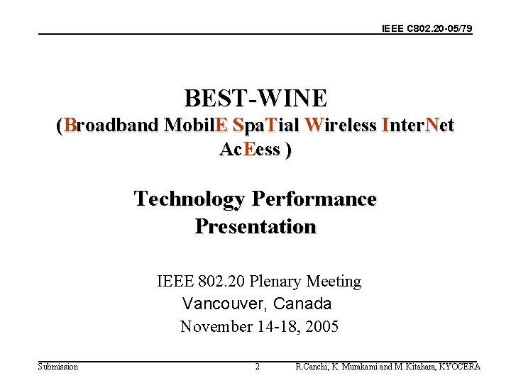 IEEE C 802. 20 -05/79 BEST-WINE (Broadband Mobil. E Spa. Tial Wireless Inter. Net