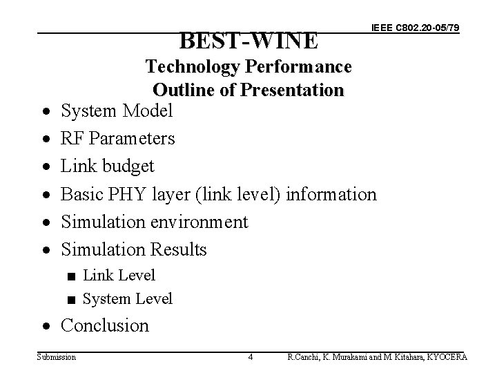 BEST-WINE · · · IEEE C 802. 20 -05/79 Technology Performance Outline of Presentation