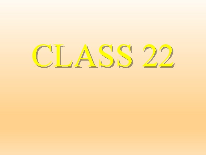 CLASS 22