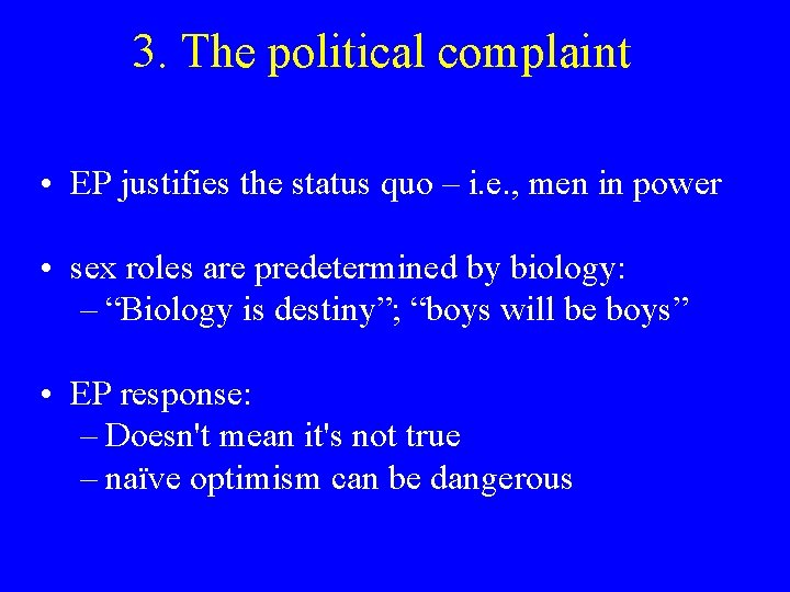 3. The political complaint • EP justifies the status quo – i. e. ,