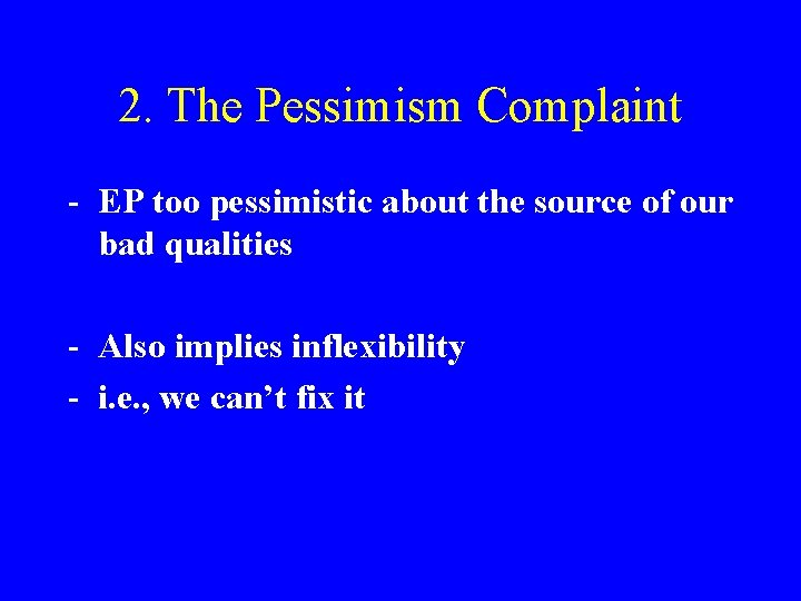 2. The Pessimism Complaint - EP too pessimistic about the source of our bad