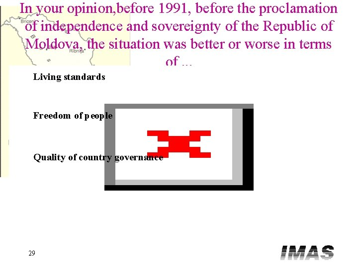 In your opinion, before 1991, before the proclamation of independence and sovereignty of the