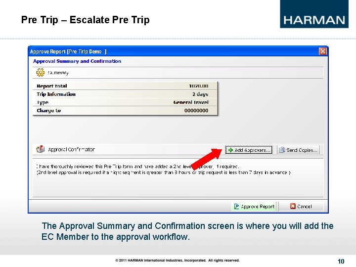 Pre Trip – Escalate Pre Trip The Approval Summary and Confirmation screen is where