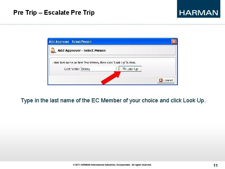 Pre Trip – Escalate Pre Trip Type in the last name of the EC