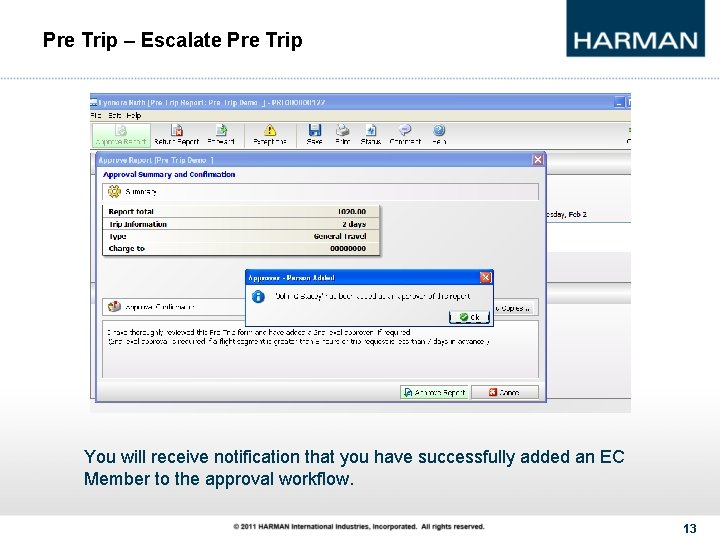 Pre Trip – Escalate Pre Trip You will receive notification that you have successfully