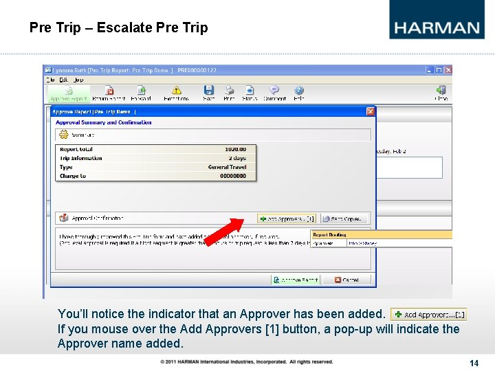 Pre Trip – Escalate Pre Trip You'll notice the indicator that an Approver has