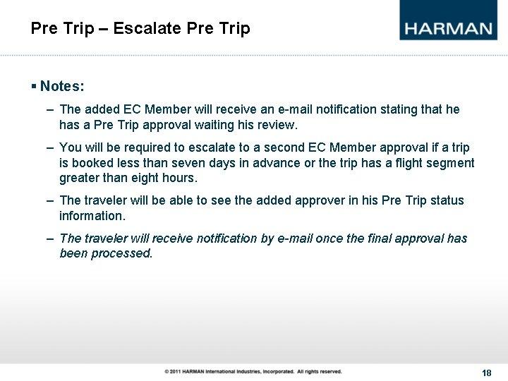 Pre Trip – Escalate Pre Trip § Notes: – The added EC Member will