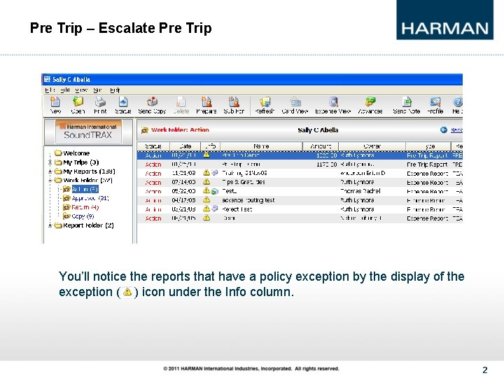 Pre Trip – Escalate Pre Trip You'll notice the reports that have a policy