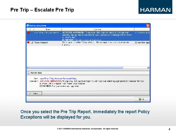 Pre Trip – Escalate Pre Trip Once you select the Pre Trip Report, immediately