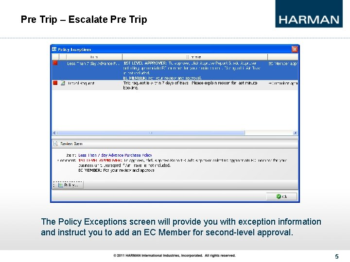 Pre Trip – Escalate Pre Trip The Policy Exceptions screen will provide you with