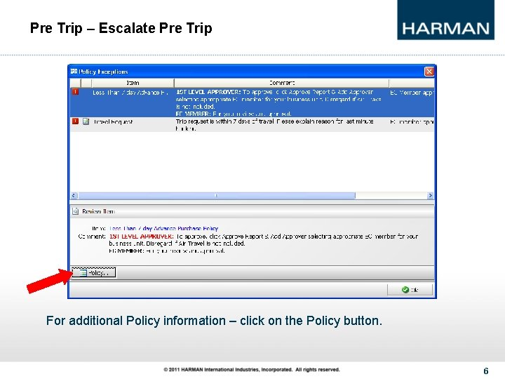 Pre Trip – Escalate Pre Trip For additional Policy information – click on the