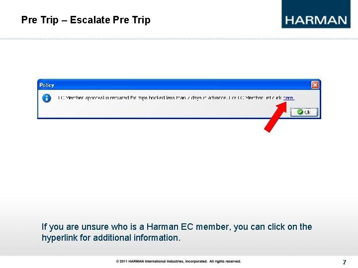 Pre Trip – Escalate Pre Trip If you are unsure who is a Harman