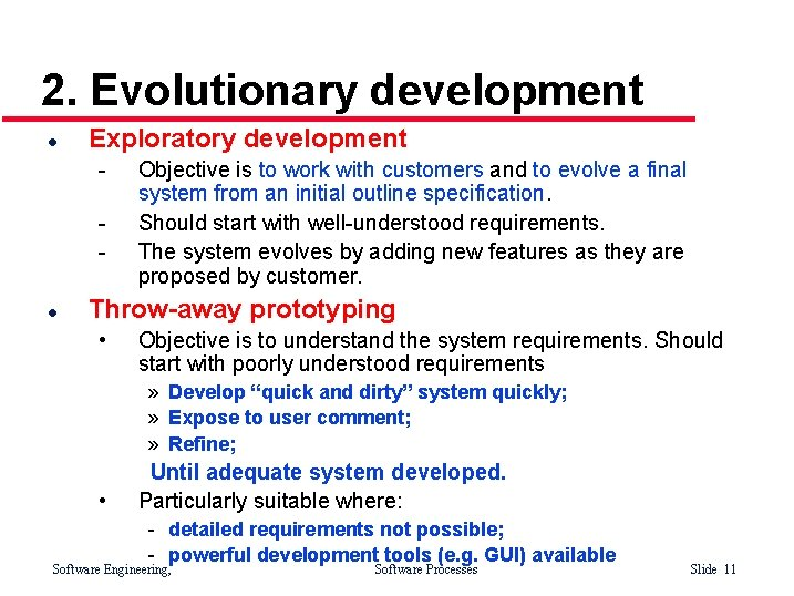 2. Evolutionary development l Exploratory development - l Objective is to work with customers