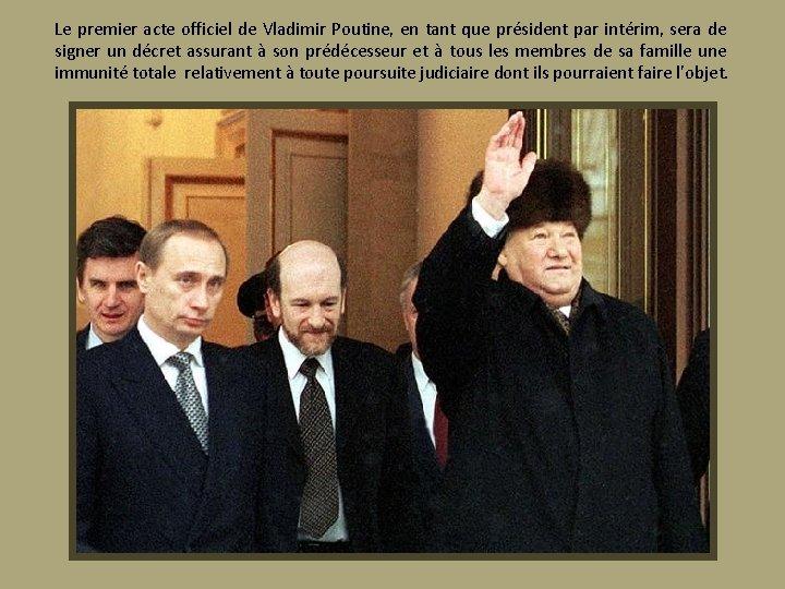 Le premier acte officiel de Vladimir Poutine, en tant que président par intérim, sera