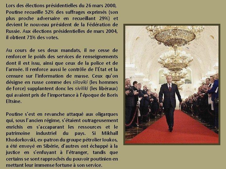 Lors des élections présidentielles du 26 mars 2000, Poutine recueille 52% des suffrages exprimés