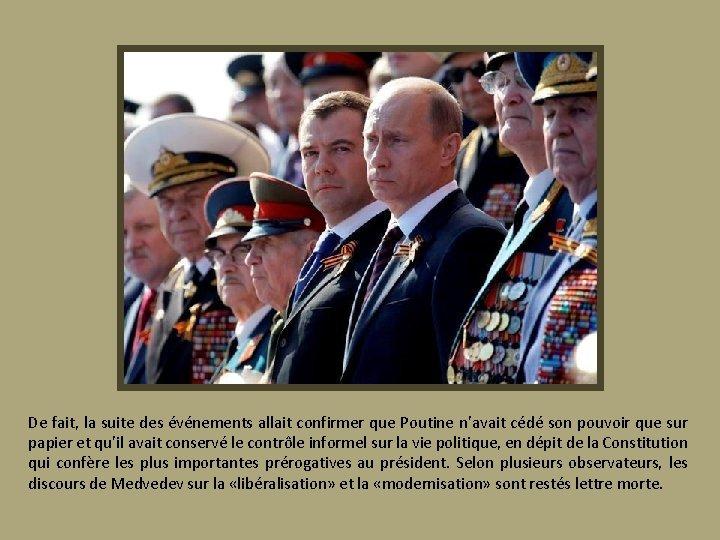 De fait, la suite des événements allait confirmer que Poutine n'avait cédé son pouvoir