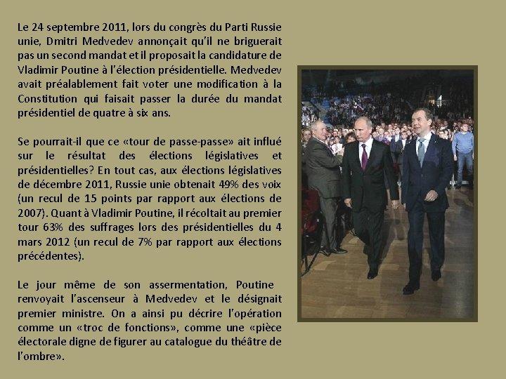 Le 24 septembre 2011, lors du congrès du Parti Russie unie, Dmitri Medvedev annonçait