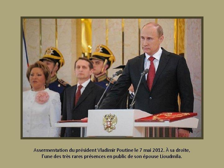 Assermentation du président Vladimir Poutine le 7 mai 2012. À sa droite, l'une des