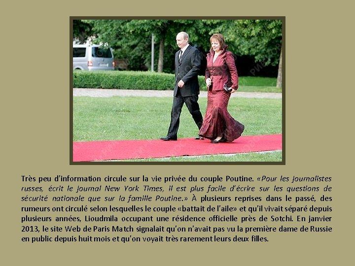 Très peu d'information circule sur la vie privée du couple Poutine. «Pour les journalistes