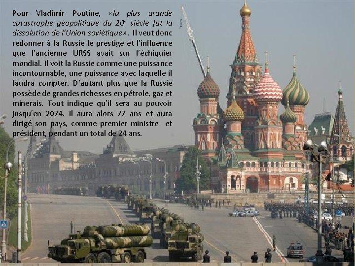 Pour Vladimir Poutine, «la plus grande catastrophe géopolitique du 20 e siècle fut la