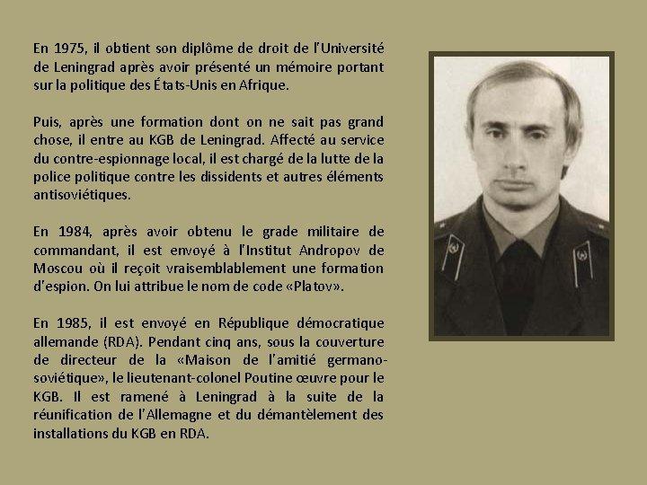 En 1975, il obtient son diplôme de droit de l'Université de Leningrad après avoir