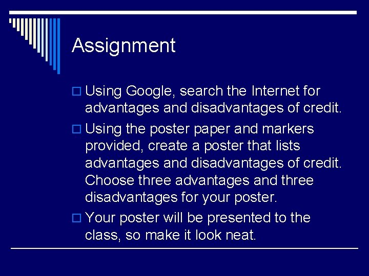 Assignment o Using Google, search the Internet for advantages and disadvantages of credit. o