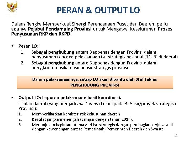 KEMENTERIAN PPN/ BAPPENAS PERAN & OUTPUT LO Dalam Rangka Memperkuat Sinergi Perencanaan Pusat dan