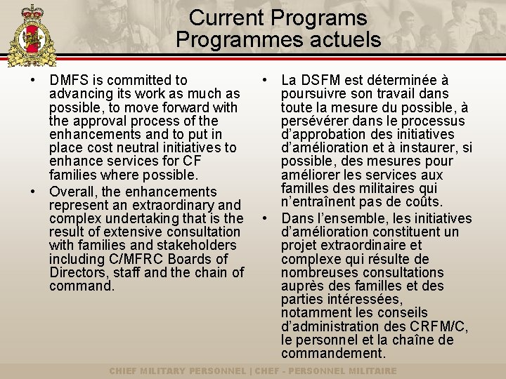 Current Programs Programmes actuels • DMFS is committed to advancing its work as much