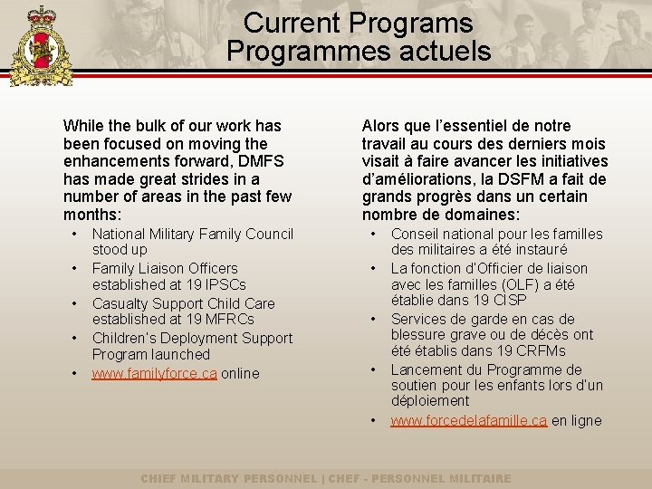 Current Programs Programmes actuels While the bulk of our work has been focused on