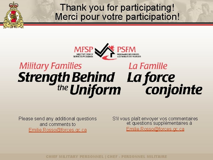 Thank you for participating! Merci pour votre participation! Please send any additional questions and