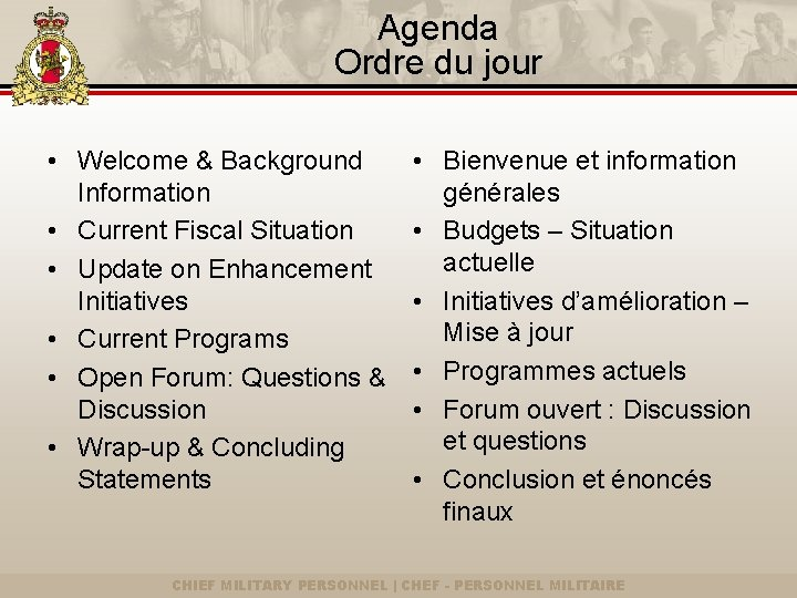 Agenda Ordre du jour • Welcome & Background Information • Current Fiscal Situation •