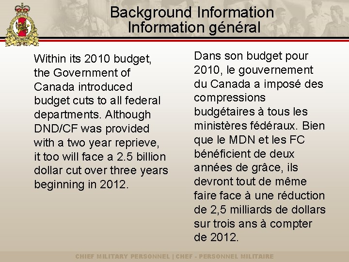 Background Information général Within its 2010 budget, the Government of Canada introduced budget cuts