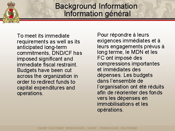 Background Information général To meet its immediate requirements as well as its anticipated long-term