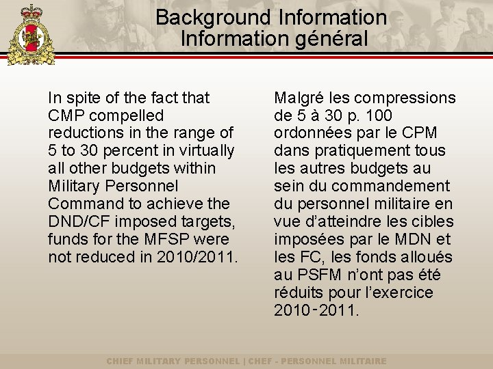 Background Information général In spite of the fact that CMP compelled reductions in the