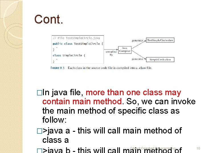 Cont. �In java file, more than one class may contain method. So, we can