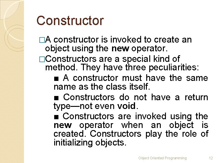 Constructor �A constructor is invoked to create an object using the new operator. �Constructors