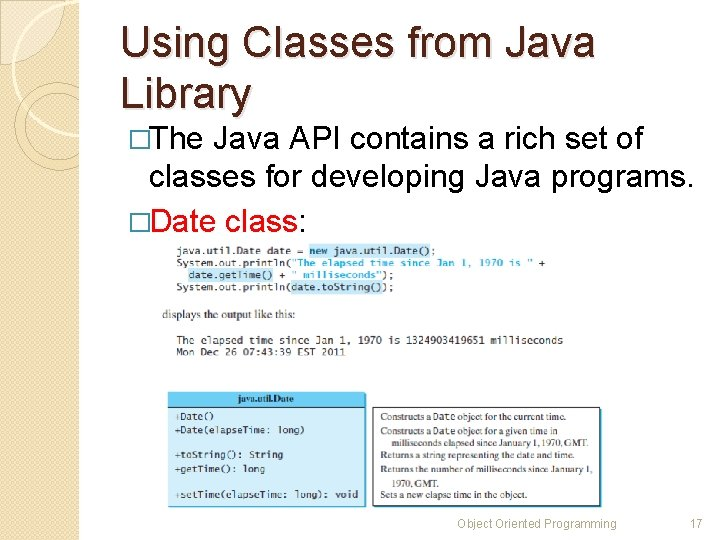 Using Classes from Java Library �The Java API contains a rich set of classes