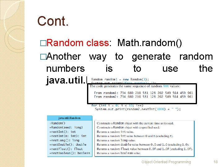 Cont. �Random class: Math. random() �Another way to generate random numbers is to use